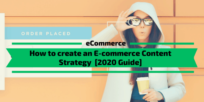 Ecommerce Content Strategy Complete Guide [2020]