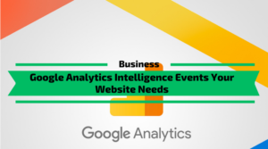 Google Analytics Intelligence Events Your Website Needs