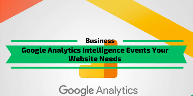 Google Analytics Intelligence Events Your Website Needs