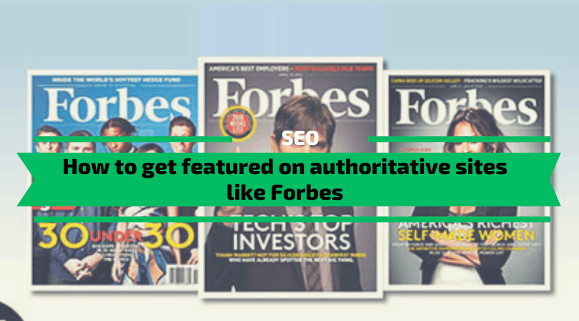 How to get featured on authoritative sites like Forbes