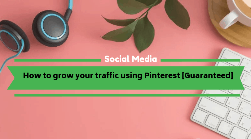 How to grow your traffic with Pinterest