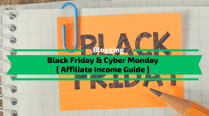 Black Friday & Cyber Monday Affiliate Guide