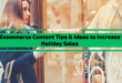 5 Ecommerce Content Tips & Ideas to Increase Holiday Sales