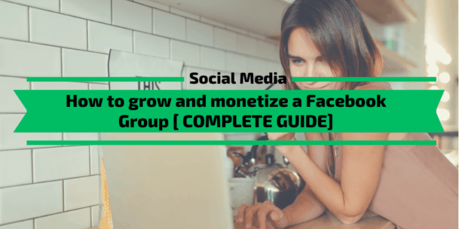 How to grow and monetize a Facebook group in 2020
