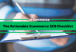 The Actionable Ecommerce SEO Checklist [2020]