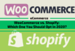 WooCommerce vs. Shopify: Which One You Should Opt in 2020?