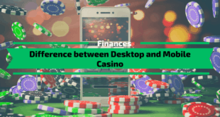Difference between Desktop and Mobile Casino