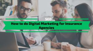 How to do Digital Marketing for Insurance Agencies