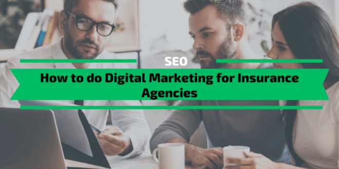 How to do Digital Marketing for Insurance Agencies