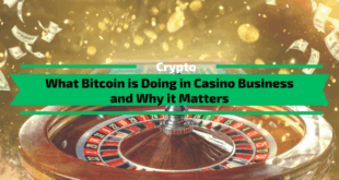 What Bitcoin is Doing in Casino Business and Why it Matters