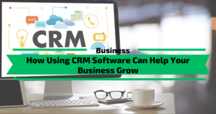 CRM Software Can Help Your Business Grow