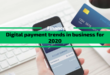 Digital payment trends in business
