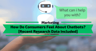 How Do Consumers Feel About Chatbots And What Does It Mean For Your Business? [Recent Research Data Included]