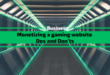 Monetizing a gaming website – Dos and Don'ts
