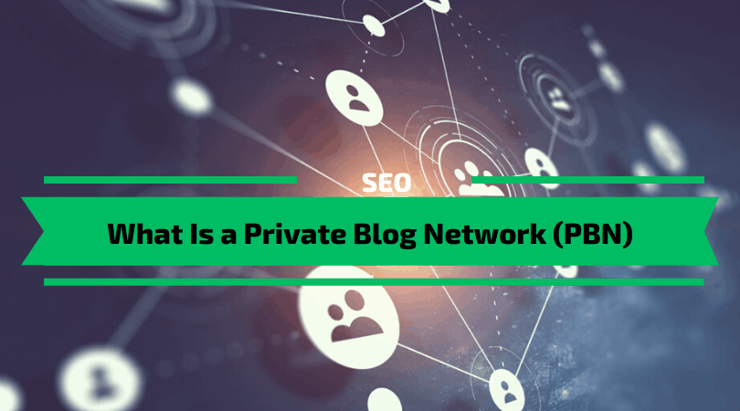 What Is a Private Blog Network (PBN)