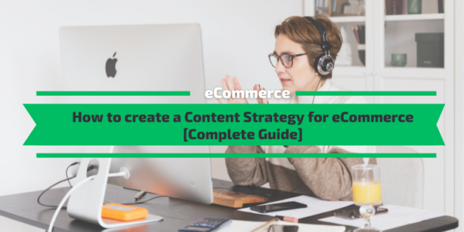 How to create a Content Strategy for eCommerce