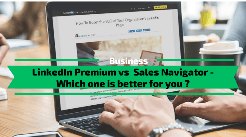 LinkedIn Premium vs LinkedIn Sales Navigator