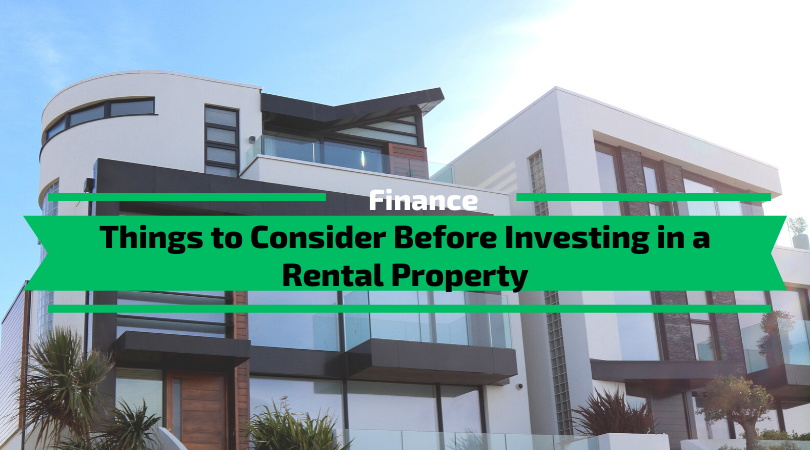 Things to Consider Before Investing in a Rental Property