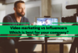 Video marketing vs Influencers – Which is best for your company?