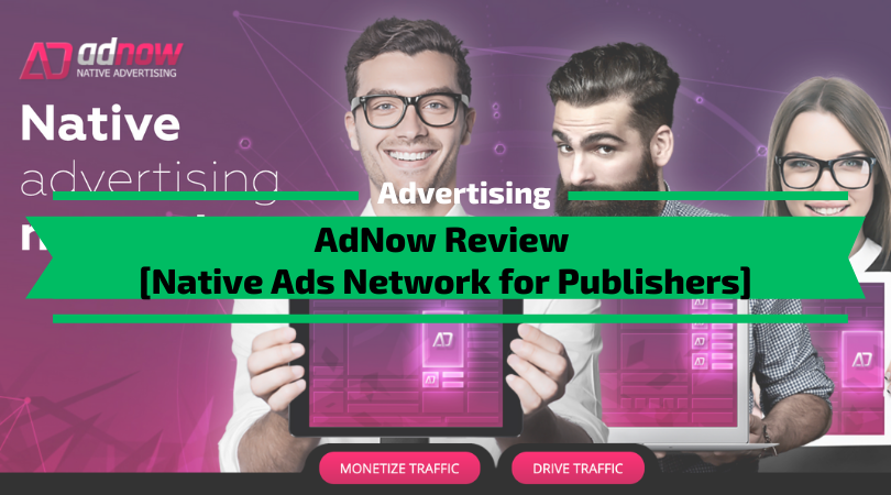 AdNow Review [Native Ads Network for Publishers]