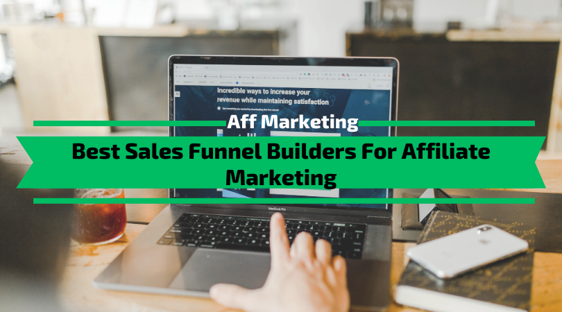 Best Sales Funnel Builders For Affiliate MarketingBest Sales Funnel Builders For Affiliate Marketing