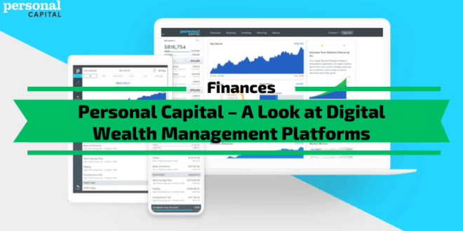 Personal Capital – A Look at Digital Wealth Management Platforms