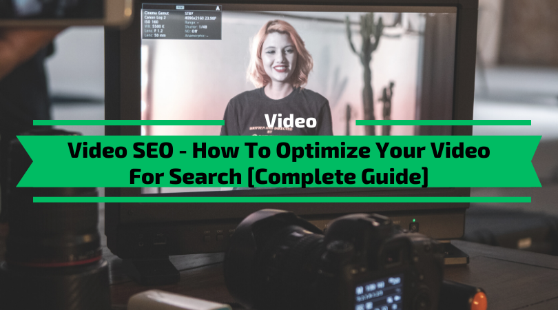 Video SEO - How To Optimize Your Video For Search