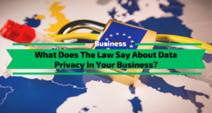What Does The Law Say About Data Privacy In Your Business?