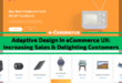 Adaptive Design In eCommerce UX: Increasing Sales And Delighting Customers