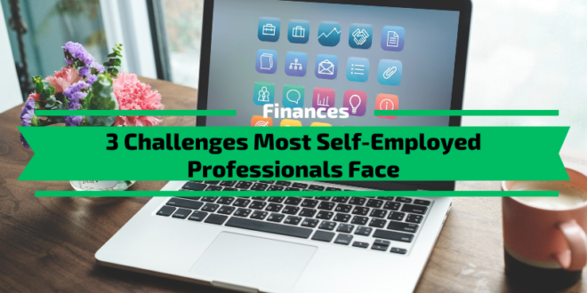 Challenges Self-Employed Professionals Face