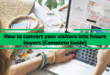 How to convert your visitors into future buyers [Complete Guide]