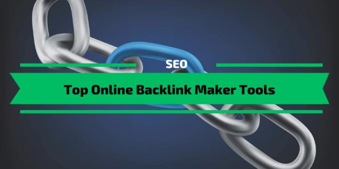 Top Online Backlink Maker Tools
