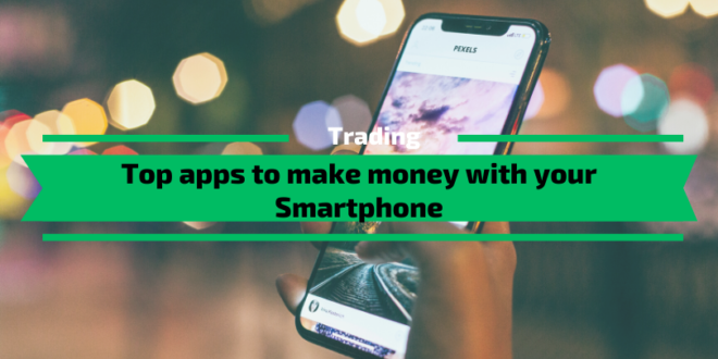 Top apps to make money with your smartphone