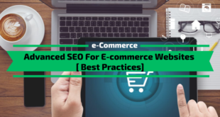 Advanced SEO For E-commerce Websites [7 Best Practices]