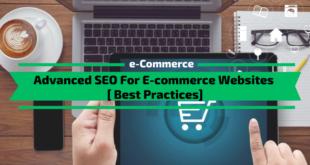 Advanced SEO For E-commerce Websites [7 Best Practices]