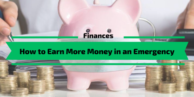 How to Earn More Money in an Emergency