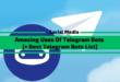 Amazing Uses Of Telegram Bots [+ Best Bots List]