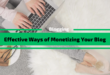 Effective Ways of Monetizing Your Blog