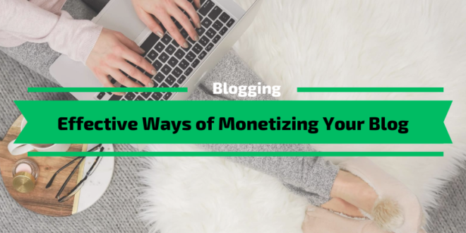 Effective Ways of Monetizing a Blog