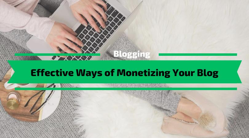 Effective Ways of Monetizing a Blog