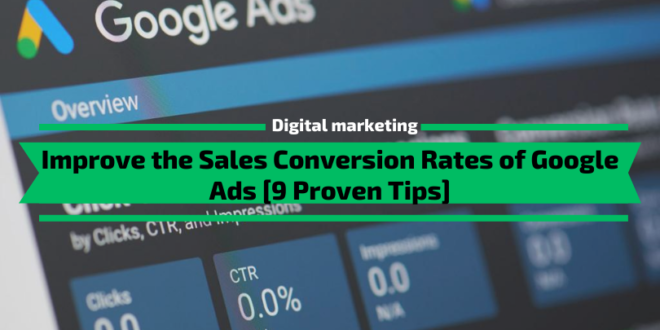 Improve the Sales Conversion Rates of Google Ads