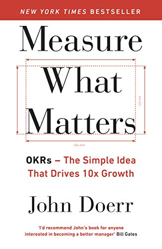 John Doerr  - Measure What Matters- OKRs