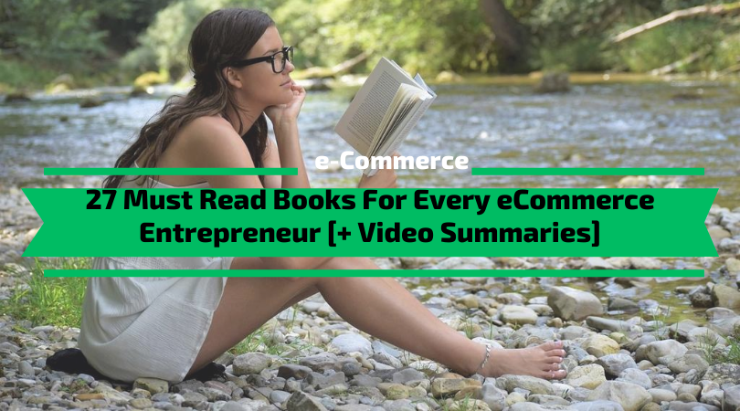 Must Read Books For Every eCommerce Entrepreneur [+ Video Summaries]