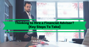 Thinking to Hire a Financial Advisor? [Key Steps To Take]