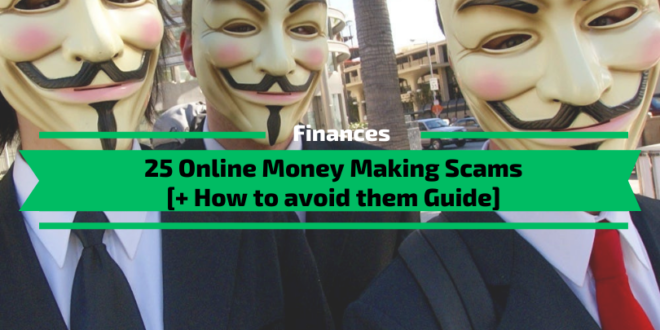 25 Money Making Scams [+ Guide: How to avoid them]