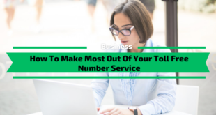 How To Make Most Out Of Your Toll Free Number Service