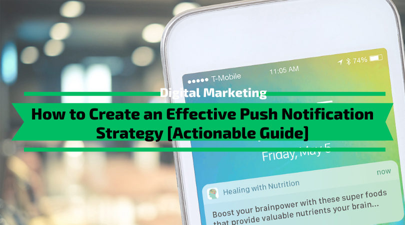 How to Create an Effective Push Notification Strategy