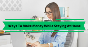 Ways To Make Money While Staying At Home