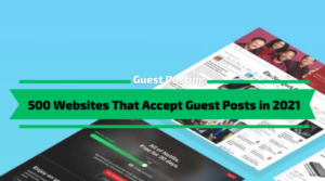 500 Websites for Guest Posting in 2021