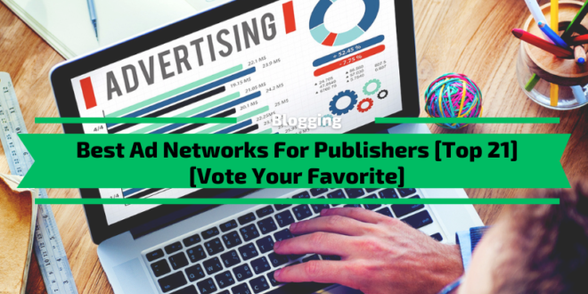 Best Advertising Networks For Publishers [Top 21] [2021]